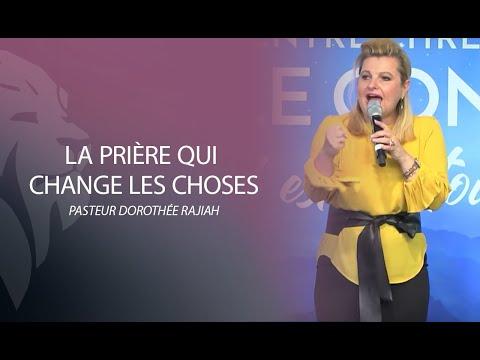 Dorothée Rajiah - La prière qui change les choses