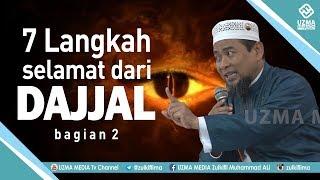 Download Video 7 LANGKAH SELAMAT DARI FITNAH DAJJAL #2 | PACIRAN - LAMONGAN | UST. ZULKIFLI M. ALI, LC., MA. MP3 3GP MP4
