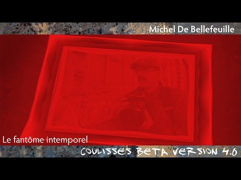 Thumbnail COULISSES BETA vers. 4.0 épisode 03 Michel De Bellefeuille