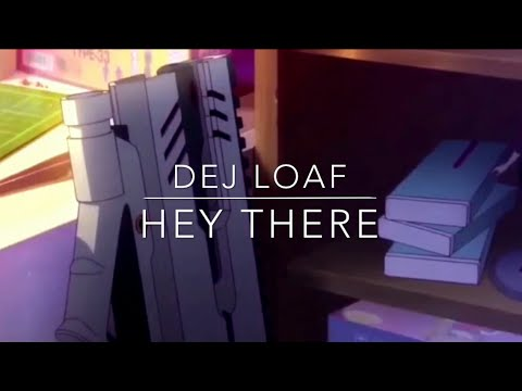 Dej Loaf - Hey There (Me!Me!Me! AMV)