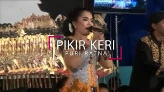 Video Puri Ratna - Pikir Keri MP3, 3GP, MP4, WEBM, AVI, FLV Januari 2019