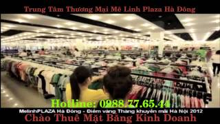 Chào Thuê Gian Hàng Kinh Doanh Tại Melinh Plaza Hà Đông, Metro Hà Đông Năm 2014 Melinh PLAZA Hà Đông là trung tâm thương mại lớn và hiện đại nhất khu vực Hà ...