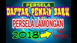 Video DAFTAR RESMI PEMAIN BARU PERSELA LAMONGAN MUSIM 2018 MP3, 3GP, MP4, WEBM, AVI, FLV Maret 2018