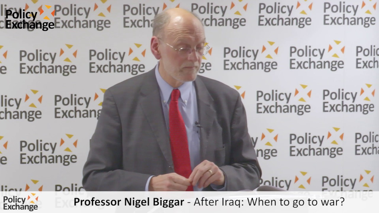 Professor Nigel Biggar – After Iraq: When to go to war?