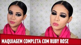 Maquiagem Completa com Ruby Rose