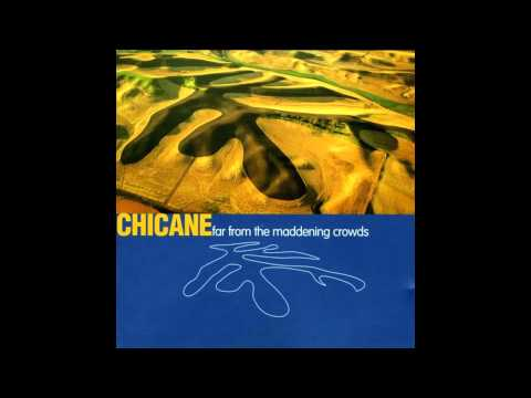 Chicane - Far From The Maddening Crowds [Full Album]
