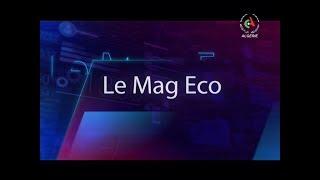 Le Mag Eco du 09-11-2019 de Canal Algérie