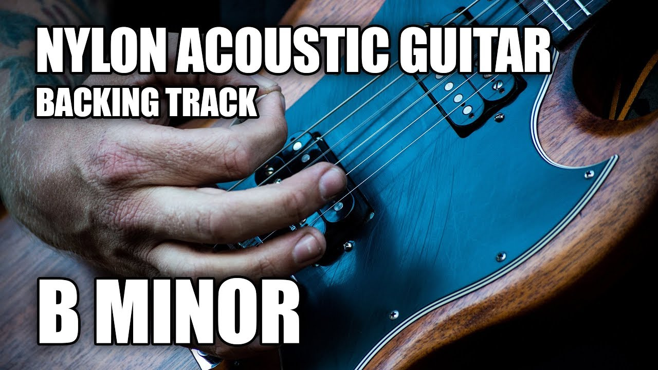 Nylon Acoustic Guitar Backing Track In B Minor