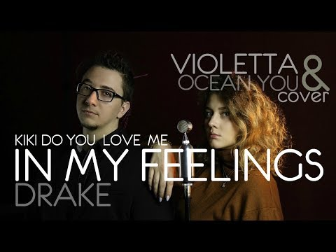 Video Drake - In My Feelings - KIKI DO YOU LOVE ME - cover Violetta feat Ocean You download in MP3, 3GP, MP4, WEBM, AVI, FLV January 2017