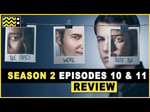 13 Reasons Why Season 2 Episodes 10 & 11 Review & Reaction