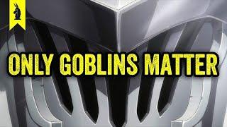 Video Goblin Slayer: Why ONLY Goblins Matter — Wisecrack Edition MP3, 3GP, MP4, WEBM, AVI, FLV Desember 2018