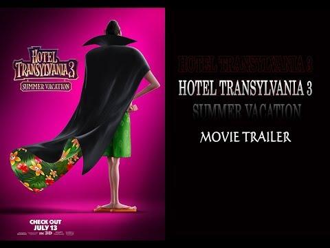 Hotel Transylvania 3 Summer Vacation Movie Trailer 2018