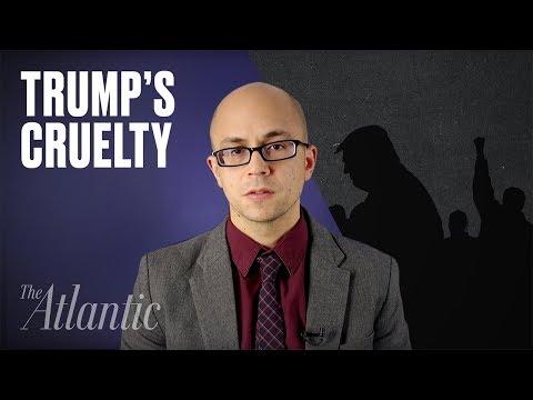 Trump Thrives on Cruelty