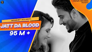 Video JATT DA BLOOD | MANKIRT AULAKH | OFFICIAL VIDEO | FEAT PARMISH VERMA | NEW SONG 2016 | CROWN RECORDS MP3, 3GP, MP4, WEBM, AVI, FLV April 2018