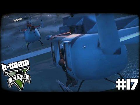 "B-TEAM GTA 5 Online Part 17 - ""I STILL HATE FLYING!!!"" Grand Theft Auto V PC Gameplay видео"