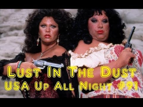 Up All Night Review #91: Lust In The Dust