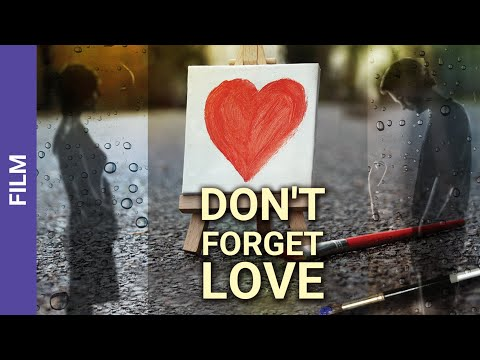 Don't Forget Love. Russian Movie. StarMedia. Melodrama. English Subtitles