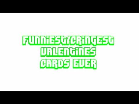 FUNNIEST/CRINGEST VALENTINES CARDS