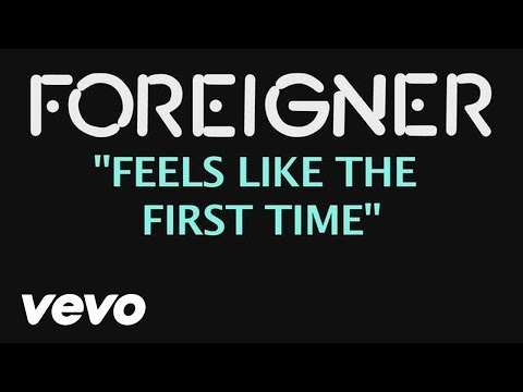 Feels Like the First Time (1977) (Song) by Foreigner