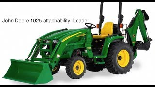 7. John Deere 1025R H120 loader and 260 Backhoe