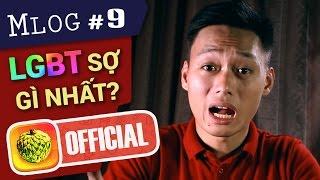 Mlog #9: LGBT Sợ Cái Gì Nhất???