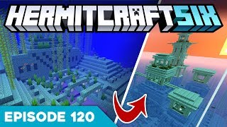Hermitcraft VI 120 | TRANSFORMING AN OCEAN MONUMENT • | A Minecraft Let's Play