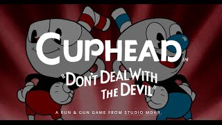 Cuphead : Don't Deal With The Devil