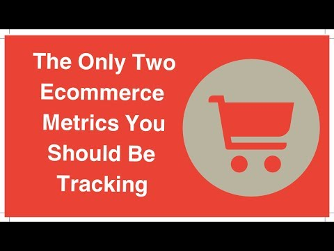 Watch 'The Only Two Ecommerce Metrics You Should Be Tracking '