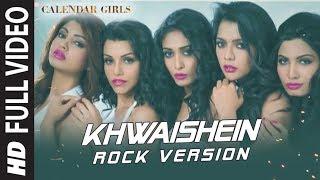 Nonton Calendar Girls  Khwaishein  Rock Version  Full Video Song   Arijit Singh  Armaan Malik   T Series Film Subtitle Indonesia Streaming Movie Download
