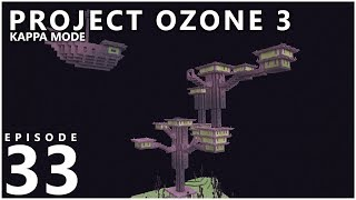 Project Ozone 3 Kappa Mode - END BIOTITE [E33] (Modded Minecraft Sky Block)