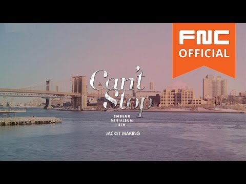 CNBLUE - Can't Stop Jacket Making
