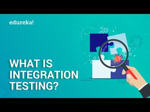 What Is Integration Testing? | Software Testing Tutorial For Beginners | Edureka