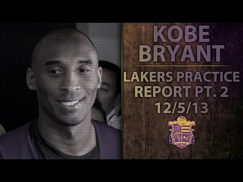 Video: Lakers Practice Report: Kobe Bryant Talks About When He's Ready