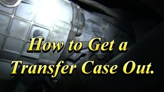 8. Transfer Case Remove Install Help