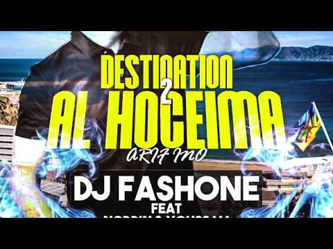 | Dj FASH-ONE feat NORDIN & YOUSSAM - DESTINATION Al HOCEIMA 2 (Prod By THE MAGICS)