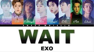 Video EXO 엑소 - Wait [Color Coded Lyrics HAN/ROM/ENG] MP3, 3GP, MP4, WEBM, AVI, FLV Juni 2019