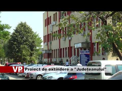 """Proiect de extindere a """"Județeanului"""""""