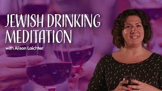 Jewish Drinking Meditation