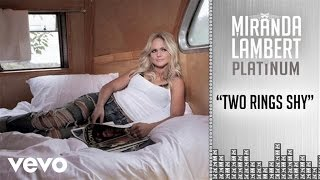 Miranda Lambert - Two Rings Shy (Audio)