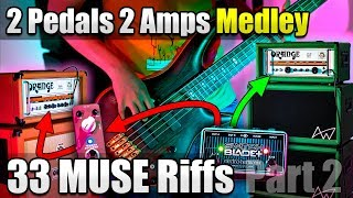 33 more Muse Riffs with Royal Blood Bass Effects - 2 Pedals 2 Amps Medley with a Looper