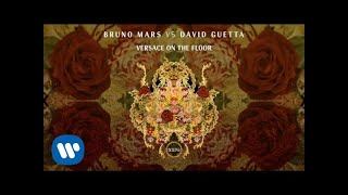 Bruno Mars vs David Guetta - Versace on The Floor [Official Audio]