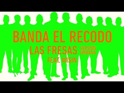 Banda El Recodo De Cruz Lizárraga - Las Fresas (Audio/Version Urban) ft. Wisin