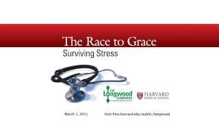 The Race to Grace: Surviving Stress — Longwood Seminar