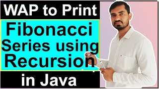 Program to Print Fibonacci Series Using Recursion in Java by Deepak