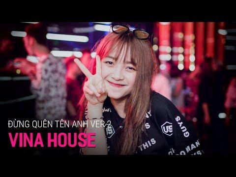 NONSTOP Vinahouse 2018 | Đừng Quên Tên Anh Remix Ver 2 - DJ Thành Long Aka | Nhạc DJ 2018 - Thời lượng: 41:26.