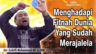 Menghadapi Fitnah Dunia Yang Sudah Merajalela || Ust. Zulkifli Muhammad Ali, Lc