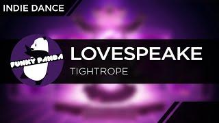 IndieDANCE    Lovespeake - Tightrope