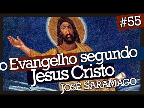 EVANGELHO SEGUNDO JESUS CRISTO, JOSÉ SARAMAGO (#55)