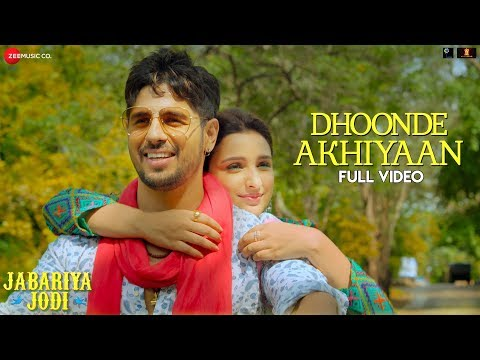 Dhoonde Akhiyaan - Full Video   Jabariya Jodi   Sidharth Malhotra, Parineeti C   Yaseer & Altamash