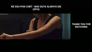 Nonton Phim H  Nh      Ng M   I Nh   T 2016   K    X   U Ph   I Ch   T   Bad Guys Always Die 2015 Film Subtitle Indonesia Streaming Movie Download
